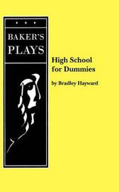 High School for Dummies by Bradley Hayward