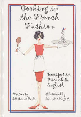 Cooking in the French Fashion: Recipes in French and English by Stephanie Ovide image