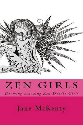 Zen Girls: Drawing Amazing Zen Doodle Girls by Jane McKenty image