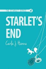 Starlet's End by Carla J Hanna
