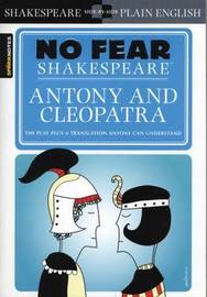Antony & Cleopatra (No Fear Shakespeare) by Sparknotes