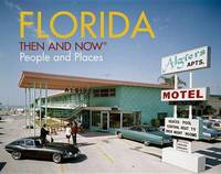 Florida Then and Now (R) by David W. Watts