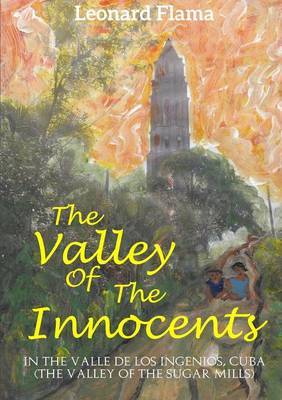 The Valley of the Innocents by Leonard Flama