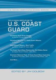 The U.S. Naval Institute on the U.S. Coast Guard by Jim Dolbow image
