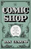 Comic Shop by Dan Gearino