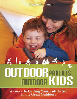 Outdoor Parents, Outdoor Kids by Eugene Buchanan image