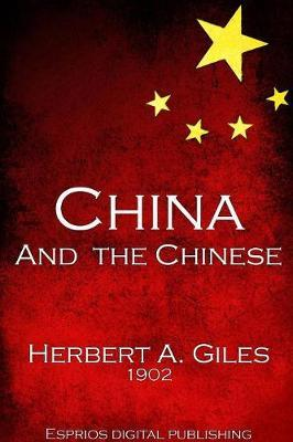 China and the Chinese by Herbert A Giles image