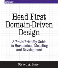 Head First Domain-Driven Design by Steven Lowe
