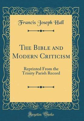 The Bible and Modern Criticism by Francis Joseph Hall