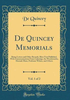 de Quincey Memorials, Vol. 1 of 2 by De Quincey
