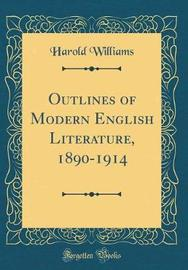Outlines of Modern English Literature, 1890-1914 (Classic Reprint) by Harold Williams