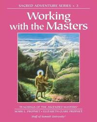 Working with the Masters by Elizabeth Clare Prophet