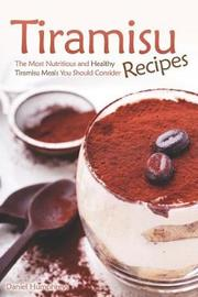 Tiramisu Recipes by Daniel Humphreys