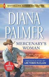 Mercenary's Woman & His Secret Child by Diana Palmer