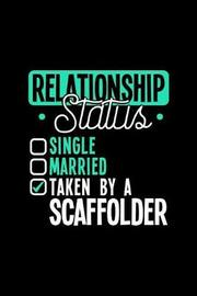 Relationship Status Taken by a Scaffolder by Dennex Publishing image