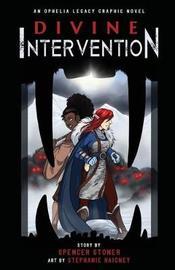 Divine Intervention by Spencer Stoner