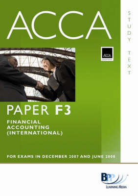 ACCA (New Syllabus) - F3 Financial Accounting (International): Study Text by BPP Learning Media image