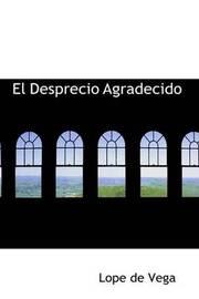 El Desprecio Agradecido by Lope , de Vega image