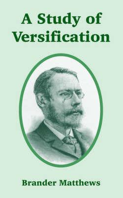 A Study of Versification by Brander Matthews