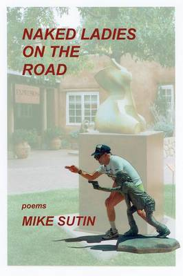 Naked Ladies on the Road by Mike Sutin