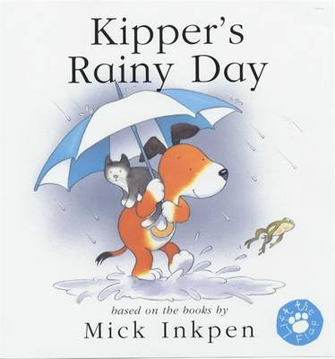 Kipper: Kipper's Rainy Day by Mick Inkpen
