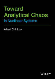Toward Analytical Chaos in Nonlinear Systems by Albert C.J. Luo