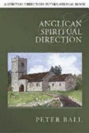 Anglican Spiritual Direction by Peter Ball