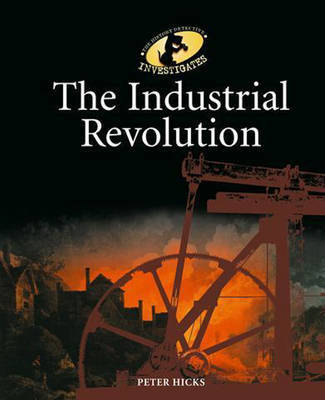 The History Detective Investigates: The Industrial Revolution by Peter Hicks image