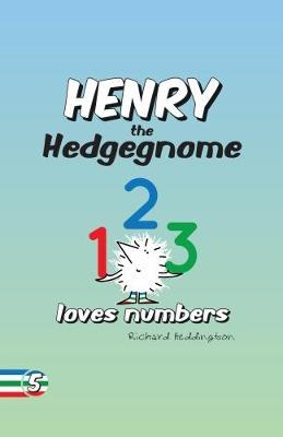 Henry the Hedgegnome loves numbers by Richard Heddington