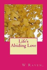 Life's Abiding Love by Raven