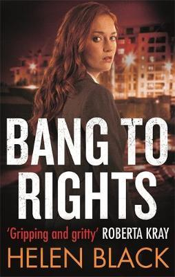 Bang to Rights by Helen Black