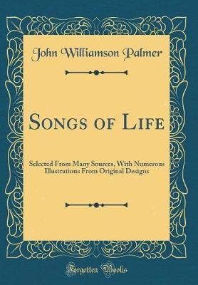 Songs of Life by John Williamson Palmer