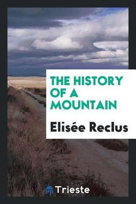 The History of a Mountain by Elisee Reclus
