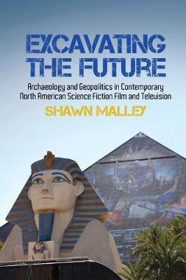Excavating the Future by Shawn Malley