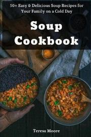 Soup Cookbook by Teresa Moore