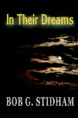 In Their Dreams by Bob G. Stidham