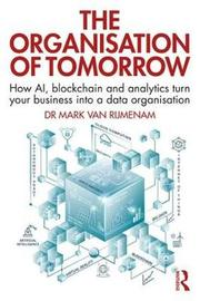 The Organisation of Tomorrow by Mark Van Rijmenam