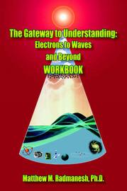 The Gateway to Understanding by Matthew , M. Radmanesh