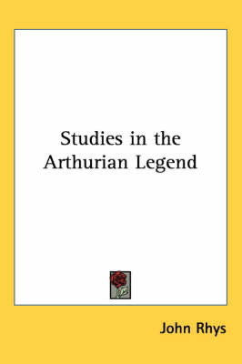 Studies in the Arthurian Legend by John Rhys image