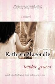 Tender Graces by Kathryn Magendie image