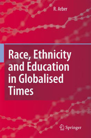 Race, Ethnicity and Education in Globalised Times by R. Arber image