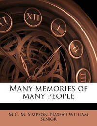 Many Memories of Many People by M C M Simpson