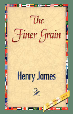 The Finer Grain by Henry Jr James