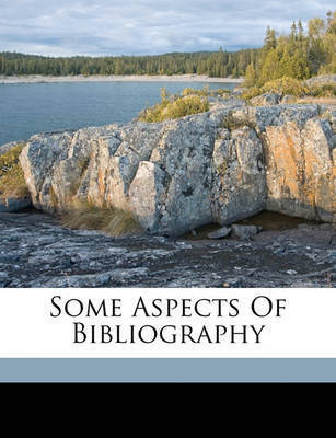 Some Aspects of Bibliography by John Ferguson