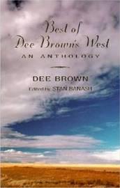 Best of Dee Brown's West by Dee Brown