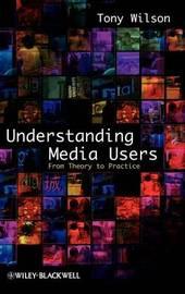 Understanding Media Users by Tony Wilson image
