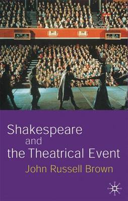 Shakespeare and the Theatrical Event by John Russell Brown image