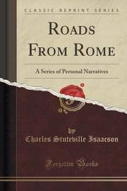 Roads from Rome by Charles Stuteville Isaacson