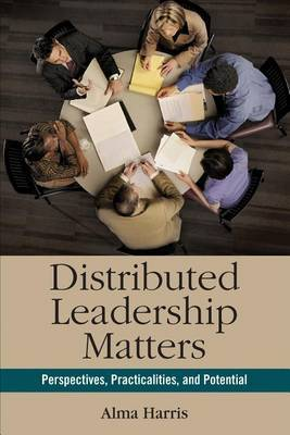 Distributed Leadership Matters by Alma Harris