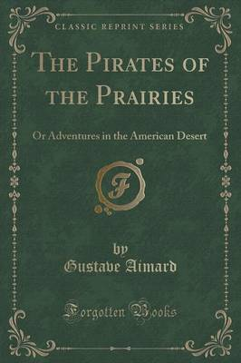 The Pirates of the Prairies by Gustave Aimard
